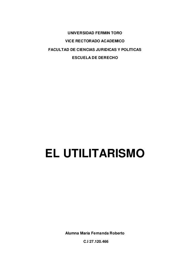 UNIVERSIDAD FERMIN TORO VICE RECTORADO ACADEMICO FACULTAD DE CIENCIAS JURIDICAS Y POLITICAS ESCUELA DE DERECHO EL UTILITAR...