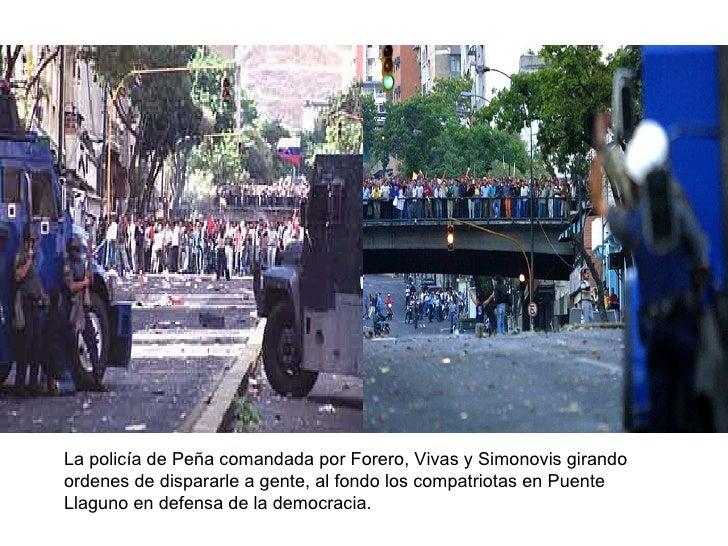 La policía de Peña comandada por Forero, Vivas y Simonovis girando ordenes de dispararle a gente, al fondo los compatriota...