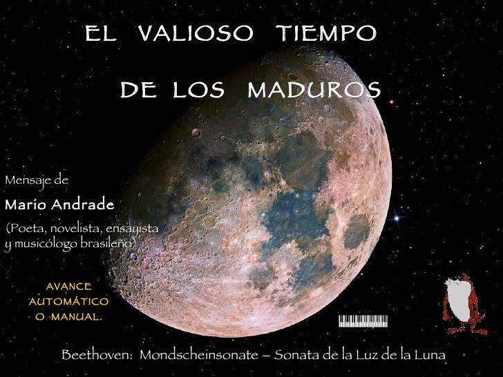 AVANCE AUTOMÁTICO O  MANUAL. EL  VALIOSO  TIEMPO   DE  LOS  MADUROS Beethoven:  Mondscheinsonate –  Sonata de la Luz de la...