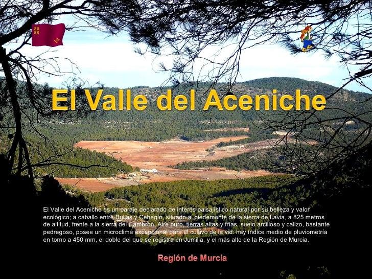 Álbum de fotografías por apala El Valle del Aceniche es un paraje declarado de interés paisajístico natural por su belleza...