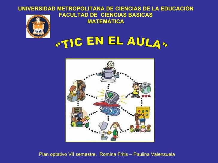 UNIVERSIDAD METROPOLITANA DE CIENCIAS DE LA EDUCACIÓN FACULTAD DE  CIENCIAS BASICAS MATEMÁTICA Plan optativo VII semestre....