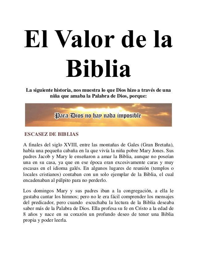 El Valor de la Biblia La siguiente historia, nos muestra lo que Dios hizo a través de una niña que amaba la Palabra de Dio...