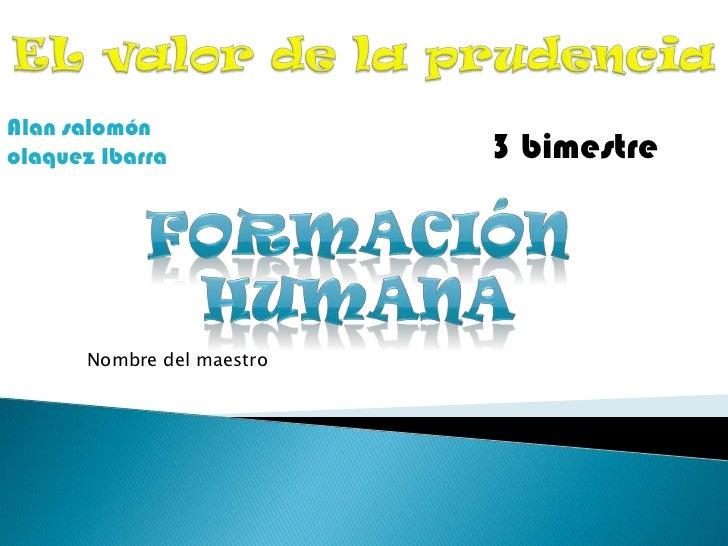 Alan salomónolaquez Ibarra             3 bimestre      Nombre del maestro
