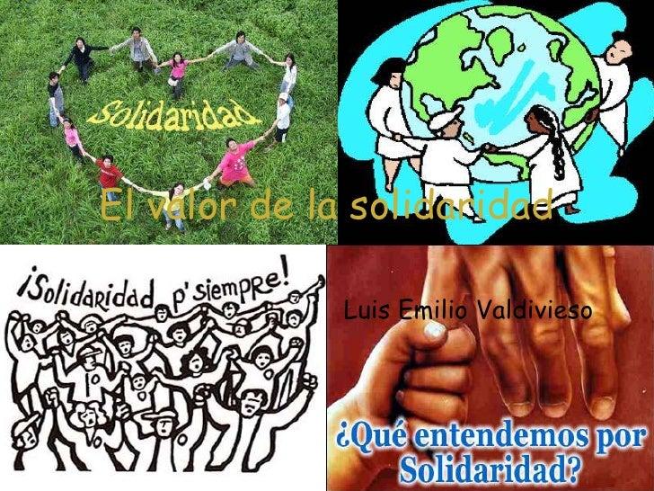 El valor de la solidaridad<br />Luis Emilio Valdivieso<br />