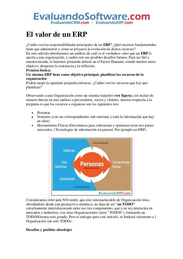 El valor de un ERP¿Cuáles son las responsabilidades principales de un ERP? ¿Qué recursos fundamentalestiene que administra...