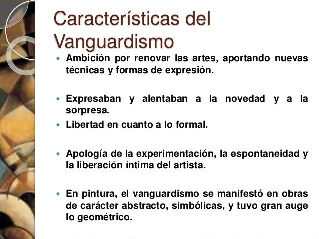 El vanguardismo for Caracteristicas del vanguardismo