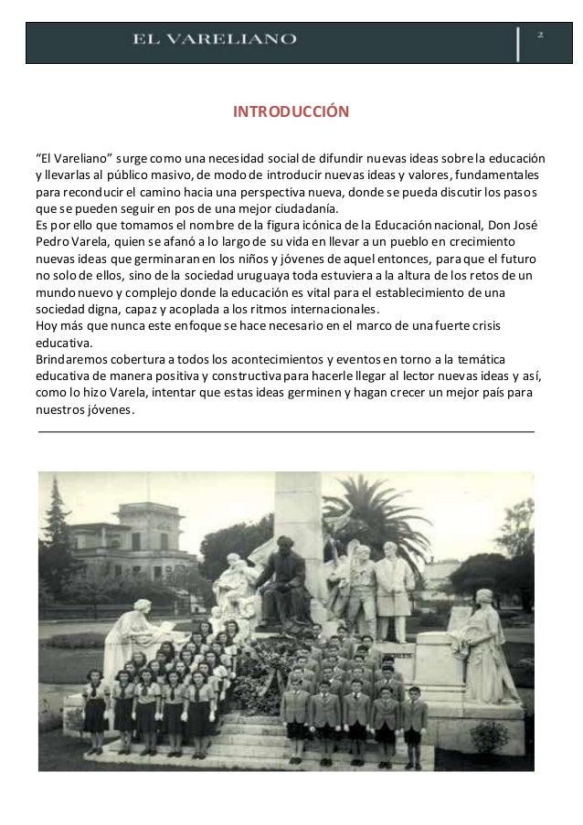 """INTRODUCCIÓN """"El Vareliano"""" surgecomo una necesidad social de difundir nuevas ideas sobrela educación y llevarlas al públi..."""