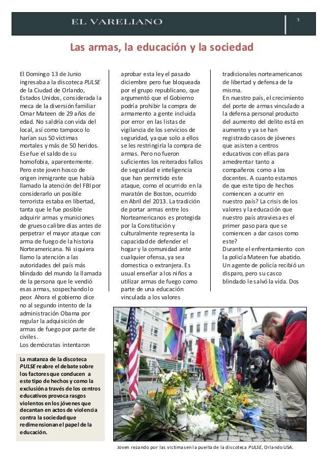 Las armas, la educación y la sociedad El Domingo 13 de Junio ingresaba a la discoteca PULSE de la Ciudad de Orlando, Estad...