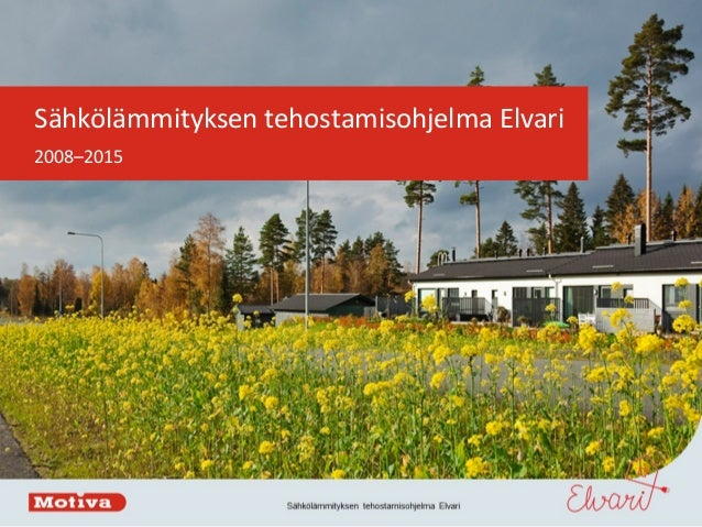 Sähkölämmityksen tehostamisohjelma Elvari 2008–2015