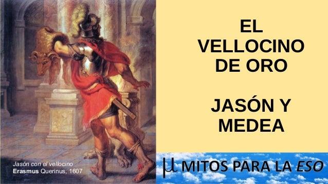 EL VELLOCINO DE ORO JASÓN Y MEDEA Jasón con el vellocino Erasmus Querinus, 1607