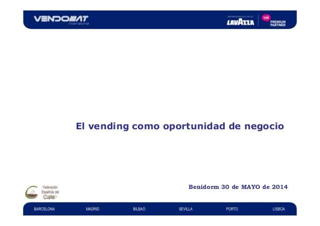 El vending como oportunidad de negocio Benidorm 30 de MAYO de 2014