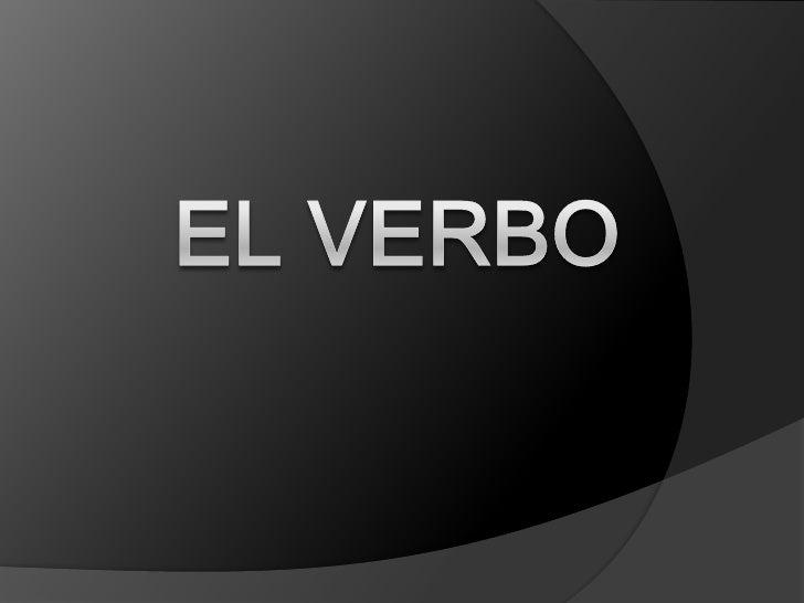 EL VERBO<br />