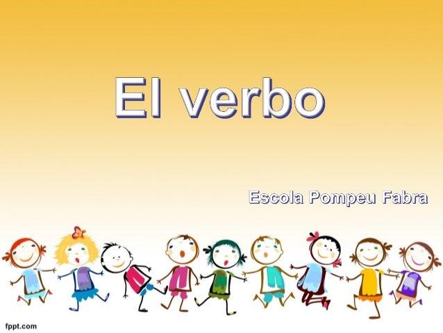 Son las palabras que sirven para expresar acciones: Correr bailar escribir saltar leer jugar