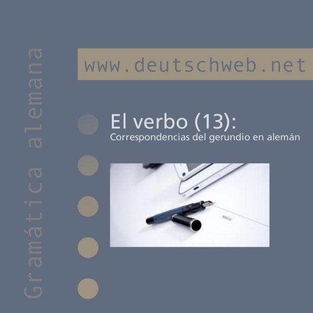 Gramática alemana                    www.deutschweb.net                      El verbo (13):                      Correspon...