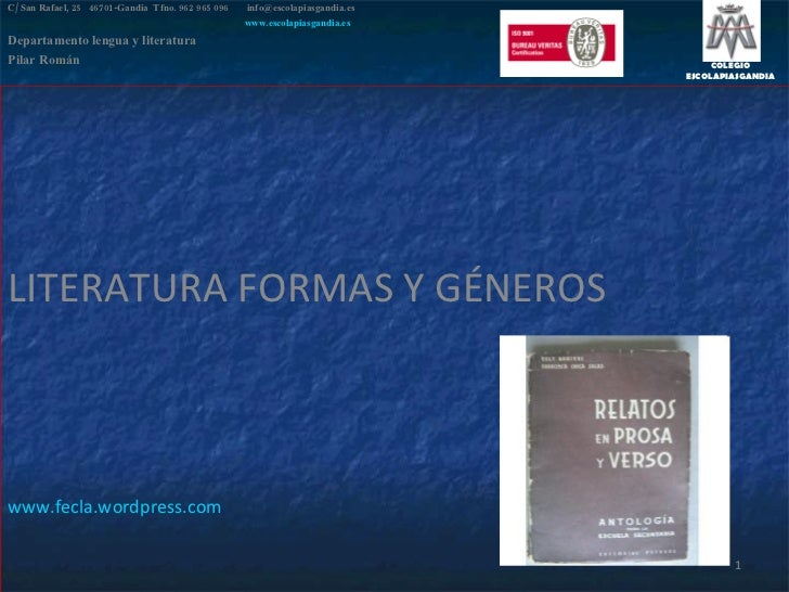 LITERATURA FORMAS Y GÉNEROS www.fecla.wordpress.com C/ San Rafael, 25  46701-Gandia  Tfno. 962 965 096    [email_address] ...