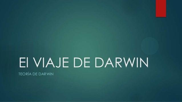 El VIAJE DE DARWIN TEORÍA DE DARWIN