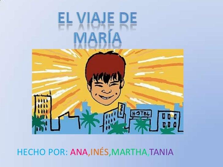 HECHO POR: ANA,INÉS,MARTHA,TANIA