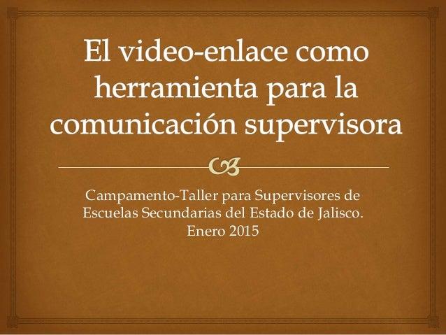 Campamento-Taller para Supervisores de Escuelas Secundarias del Estado de Jalisco. Enero 2015