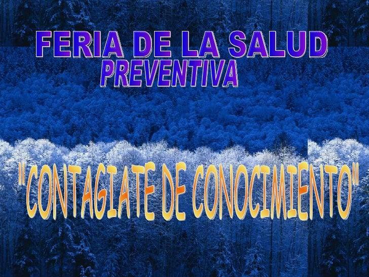 "PREVENTIVA  FERIA DE LA SALUD  ""CONTAGIATE DE CONOCIMIENTO"""