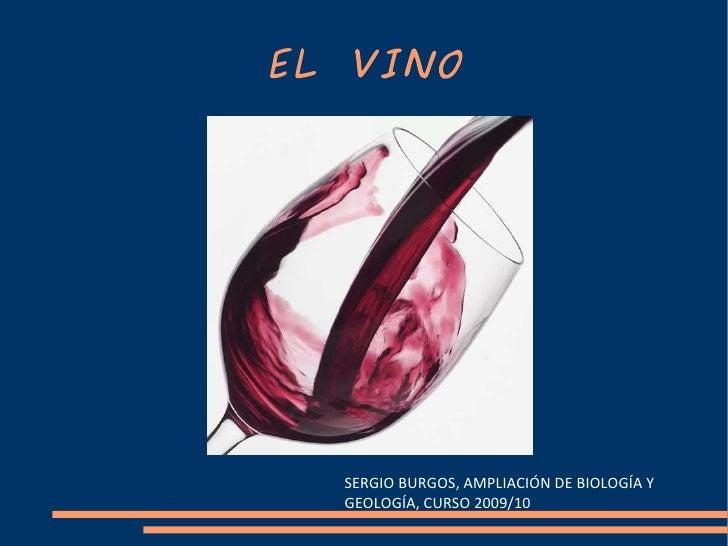 EL VINO SERGIO BURGOS, AMPLIACIÓN DE BIOLOGÍA Y GEOLOGÍA, CURSO 2009/10