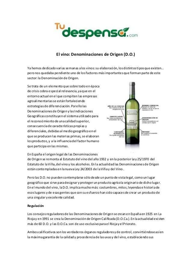 El vino: Denominaciones de Origen (D.O.) Ya hemosdedicadovariassemanasalosvinos:su elaboración,losdistintostiposque existe...