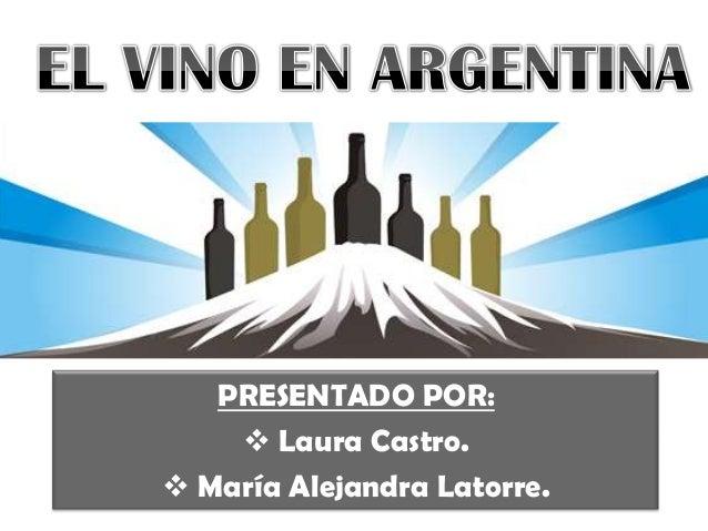 PRESENTADO POR:  Laura Castro.  María Alejandra Latorre.