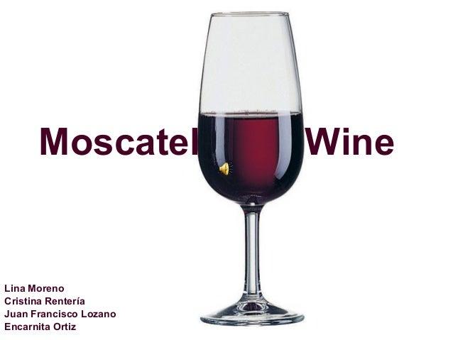 Moscatel Wine Lina Moreno Cristina Rentería Juan Francisco Lozano Encarnita Ortiz