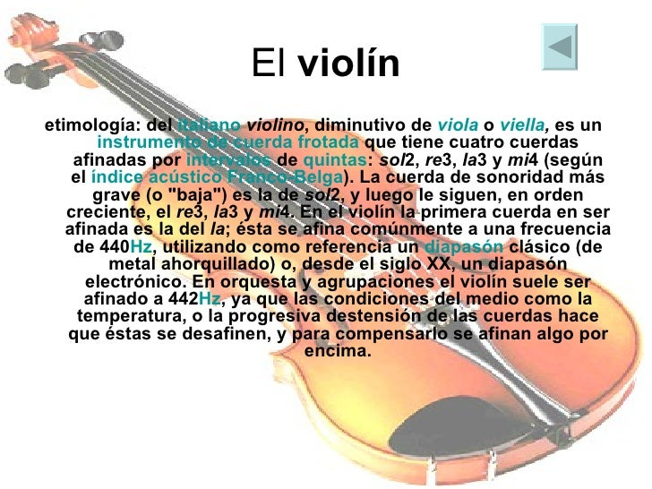 El  violín <ul><li>etimología: del  italiano   violino , diminutivo de  viola  o  viella ,  es un  instrumento de cuerda f...