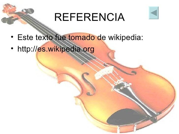 REFERENCIA <ul><li>Este texto fue tomado de wikipedia: </li></ul><ul><li>http://es.wikipedia.org </li></ul>