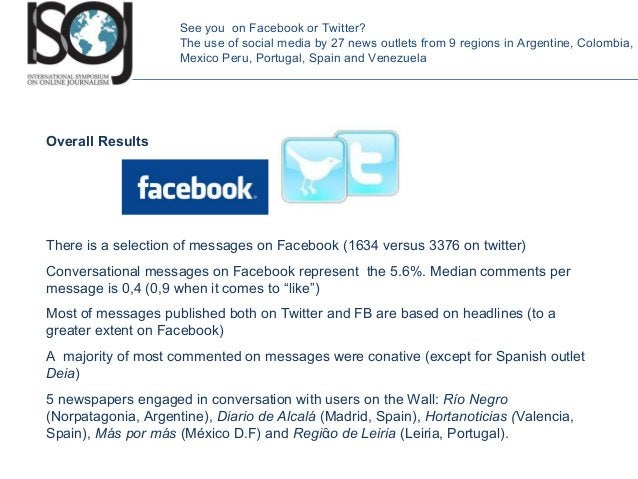 Overall Results There is a selection of messages on Facebook (1634 versus 3376 on twitter) Conversational messages on Face...