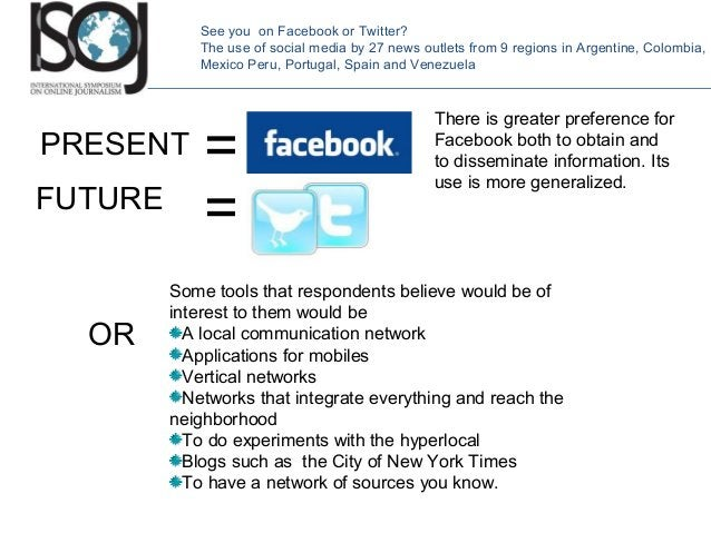 See you on Facebook or Twitter? The use of social media by 27 news outlets from 9 regions in Argentine, Colombia, Mexico P...
