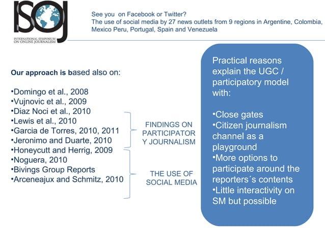 Our approach is based also on: •Domingo et al., 2008 •Vujnovic et al., 2009 •Diaz Noci et al., 2010 •Lewis et al., 2010 •G...