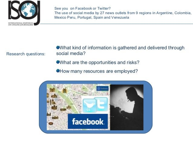 What kind of information is gathered and delivered through social media? What are the opportunities and risks? How many re...