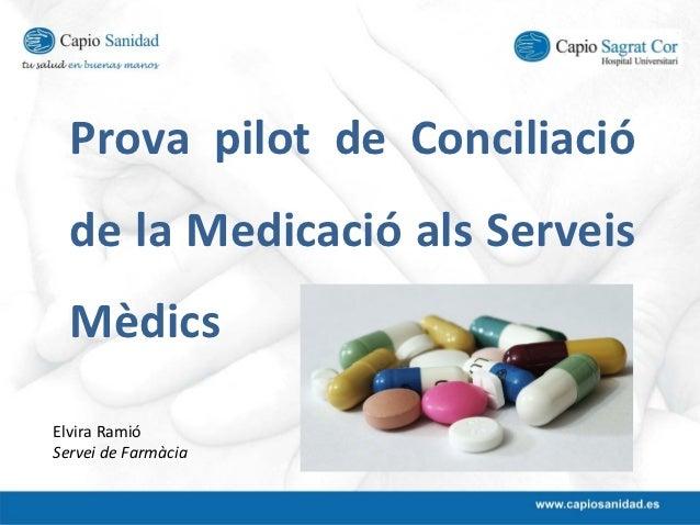 Prova pilot de Conciliació  delaMedicació alsServeis  MèdicsElviraRamióServeideFarmàcia