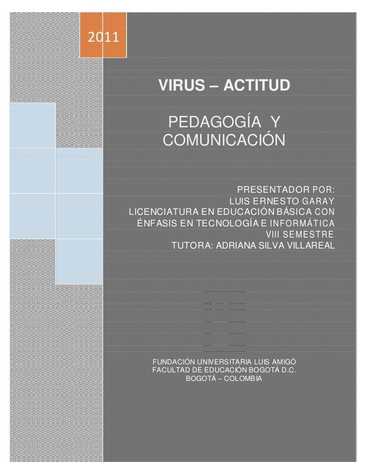2011            VIRUS – ACTITUD             PEDAGOGÍA Y             COMUNICACIÓN                           PRESENTADOR POR...