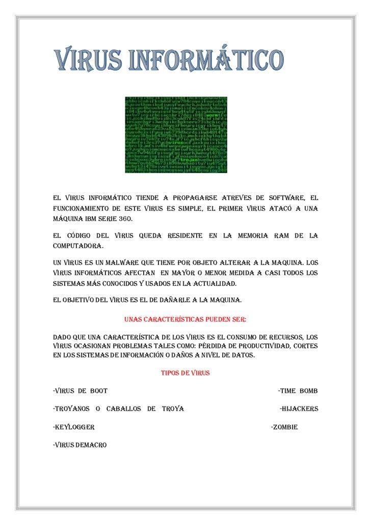 146939018415<br />El virus informático tiende a propagarse atreves de software, el funcionamiento de este virus es simple,...