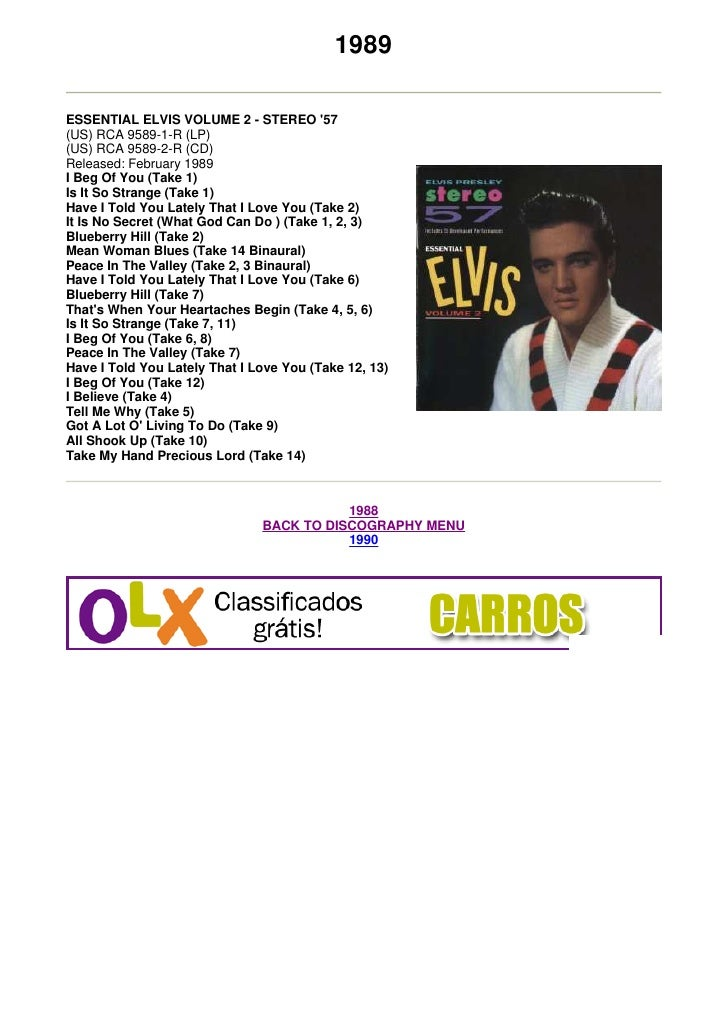 1989  ESSENTIAL ELVIS VOLUME 2 - STEREO '57 (US) RCA 9589-1-R (LP) (US) RCA 9589-2-R (CD) Released: February 1989 I Beg Of...