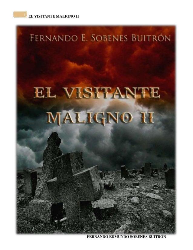 EL VISITANTE MALIGNO II  FERNANDO EDMUNDO SOBENES BUITRÓN  1