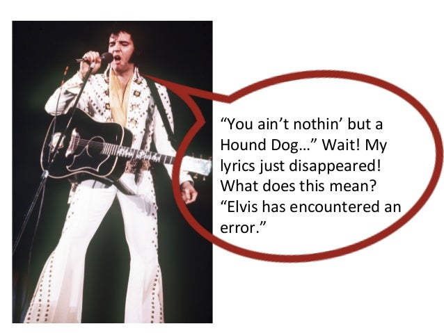"""""""You ain't nothin' but a Hound Dog…"""" Wait! My lyrics just disappeared! What does this mean?..."""