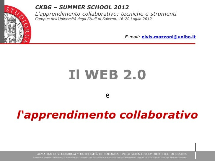 CKBG – SUMMER SCHOOL 2012  L'apprendimento collaborativo: tecniche e strumenti  Campus dell'Università degli Studi di Sale...