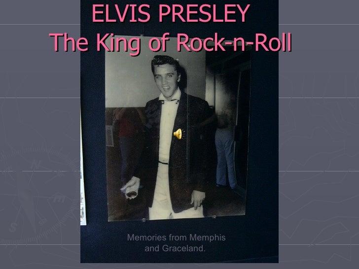 ELVIS PRESLEY The King of Rock-n-Roll Memories from Memphis and Graceland.