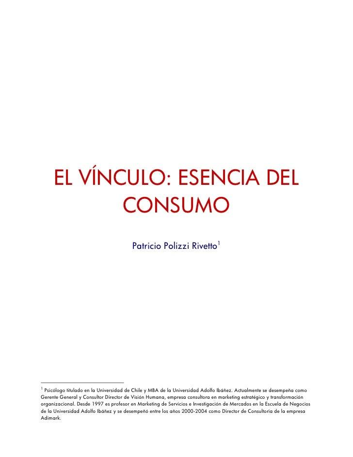 EL VÍNCULO: ESENCIA DEL             CONSUMO                                         Patricio Polizzi Rivetto1     1  Psicó...