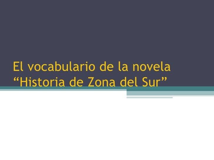"""El vocabulario de la novela """"Historia de Zona del Sur"""""""