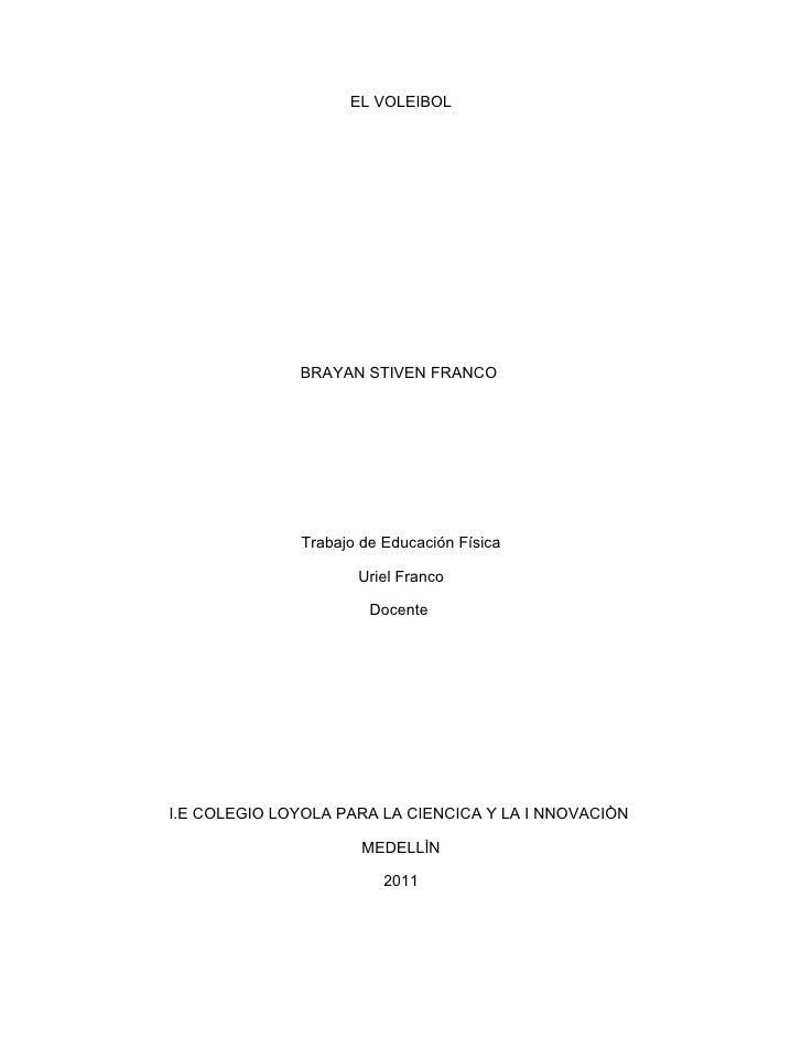 EL VOLEIBOL              BRAYAN STIVEN FRANCO              Trabajo de Educación Física                     Uriel Franco   ...