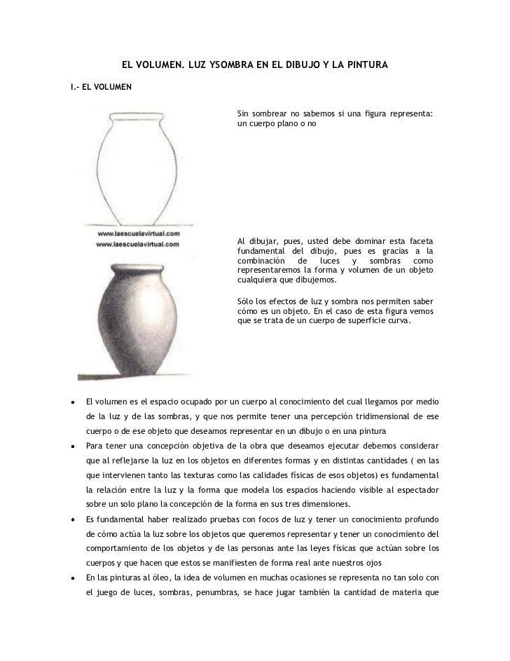 EL VOLUMEN. LUZ YSOMBRA EN EL DIBUJO Y LA PINTURA  I.- EL VOLUMEN                                              Sin sombrea...