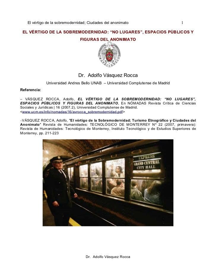 El vértigo de la sobremodernidad: 'no lugares', espacios públicos y figuras del anonimato por adolfo vásquez rocca ph.d.