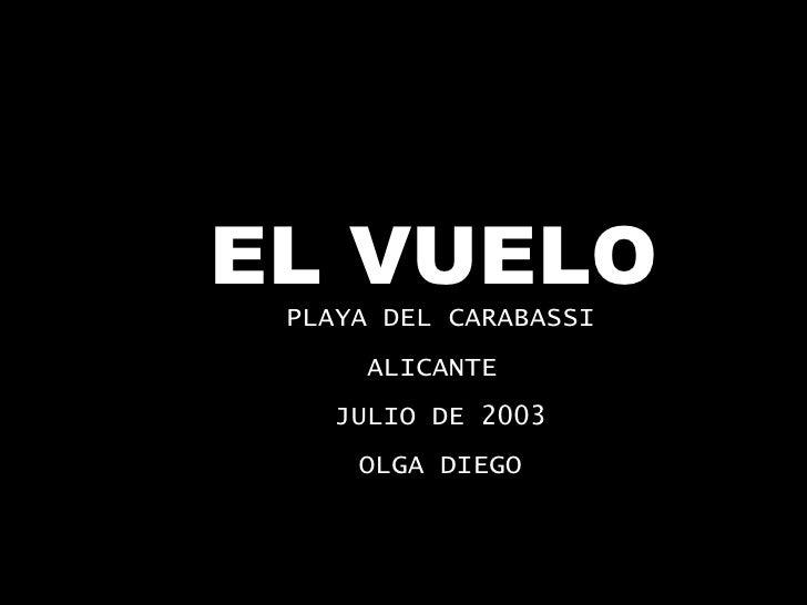EL VUELO PLAYA DEL CARABASSI ALICANTE  JULIO DE 2003 OLGA DIEGO