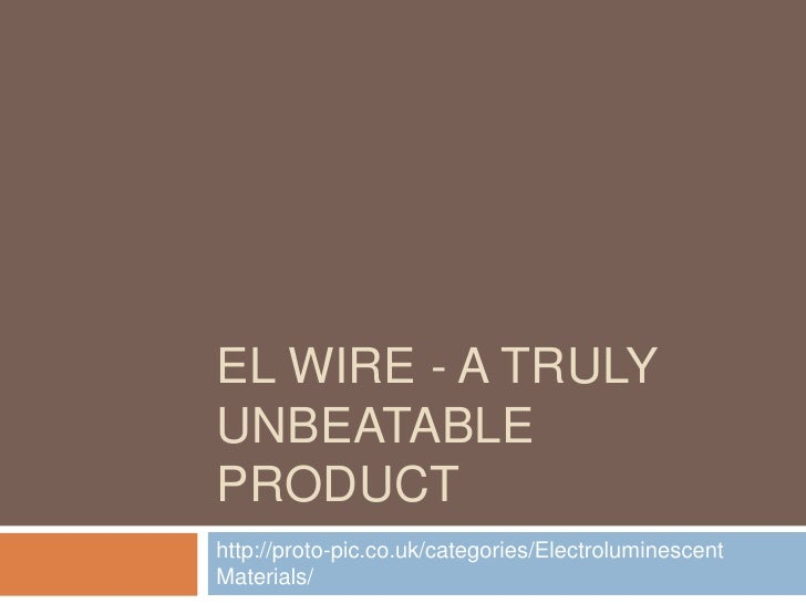 EL WIRE - A TRULYUNBEATABLEPRODUCThttp://proto-pic.co.uk/categories/ElectroluminescentMaterials/
