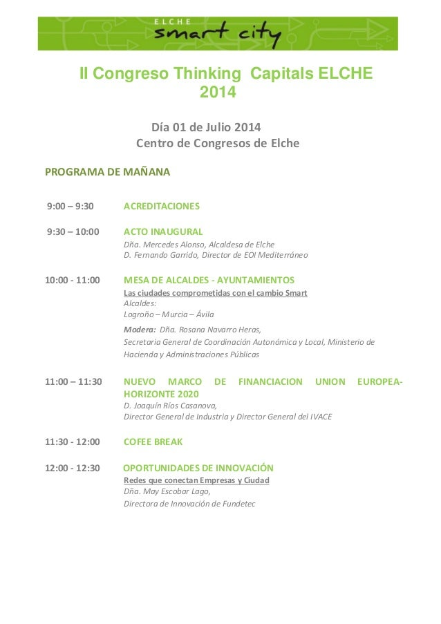 II Congreso Thinking Capitals ELCHE 2014 Día 01 de Julio 2014 Centro de Congresos de Elche PROGRAMA DE MAÑANA 9:00 – 9:30 ...