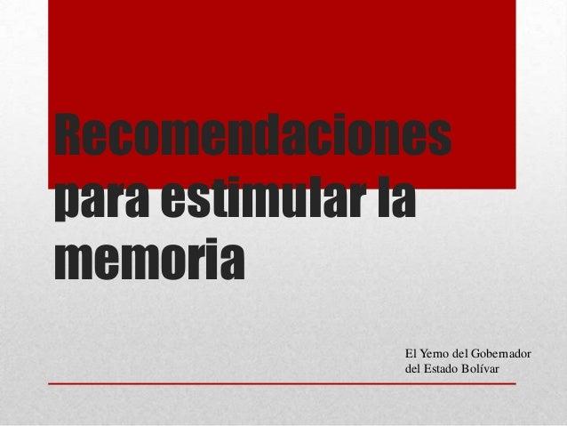 Recomendaciones para estimular la memoria El Yerno del Gobernador del Estado Bolívar